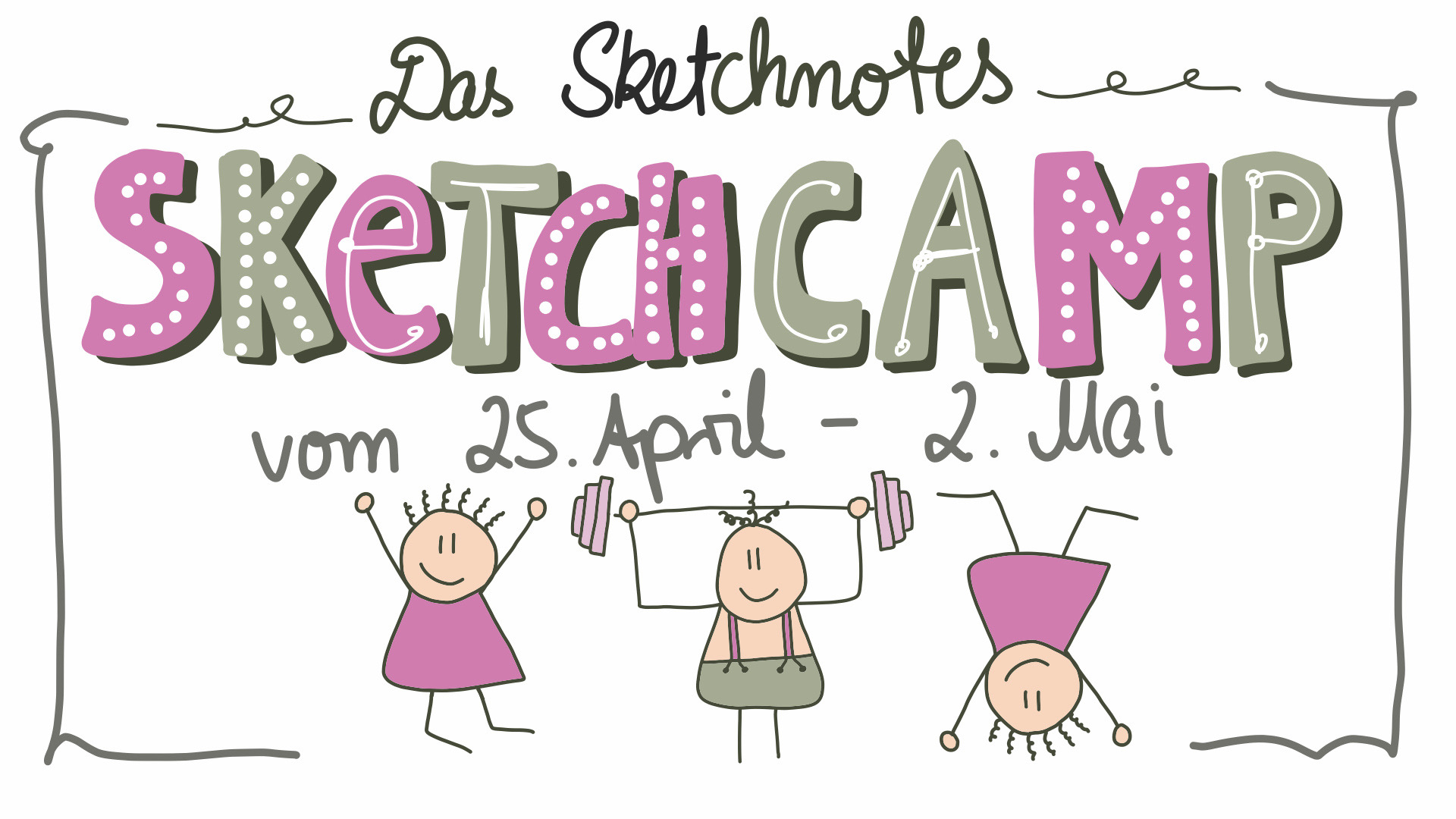 Das Sketchnotes Sketchcamp - 25. April bis 2. Mai